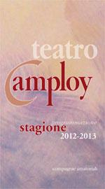 Stagione amatoriale al Teatro Camploy 2012 -2013