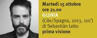"""15 ottobre 2013 ore 21.00: proiezione di """"Gloria"""""""