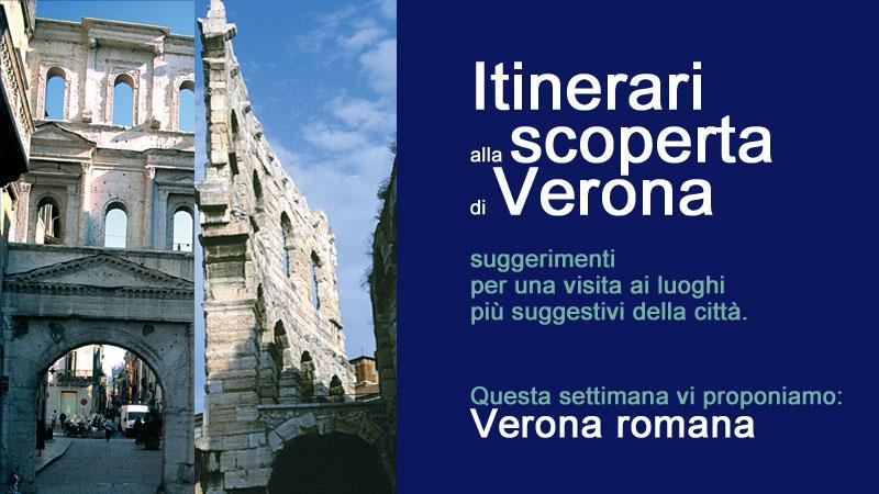 Itinerari alla scoperta della città: Verona Romana